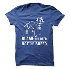 Blame The Deed Not The Breed T-Shirt #pitbulls #dogs