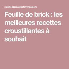 Feuille de brick : les meilleures recettes croustillantes à souhait