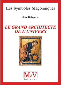 Le Grand Architecte de l'Univers –  Jean Delaporte