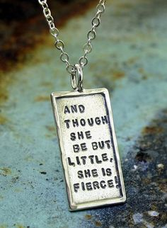 And Though She Be But Little She Is Fierce in by KathrynRiechert