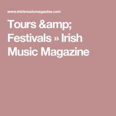 Tours & Festivals »  Irish Music Magazine