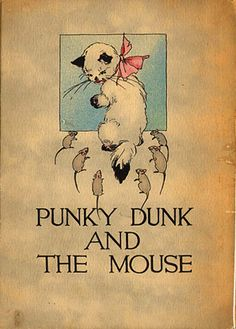 PUNKY DUNK AND THE MOUSE by Charlotte Herr. Chic.: Volland (1912). 16mo, pict. boards, cover edge faded else VG+. The story of a little cat that tries to catch a mouse. Printed on one side of the page, each page has a lovely full color illustration (probably by FRANCES BEEM who did others in the series) in typical Volland style.