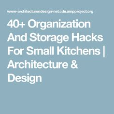 40+ Organization And Storage Hacks For Small Kitchens | Architecture & Design