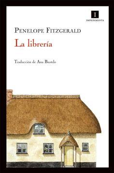 #Librerías // Penelope Fitzgerald: La librería // O cómo un libro es capaz de revolucionar a todo un pueblo // 82-3 FIZ lib