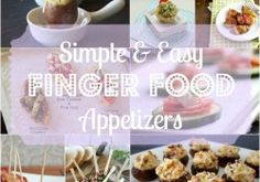 Simple and Easy Finger Food Appetizers for any Party!