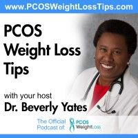 PCOS Weight Loss Tips with Dr. Beverly Yates