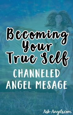Becoming Your True Self- Angel Message .MP3 >>