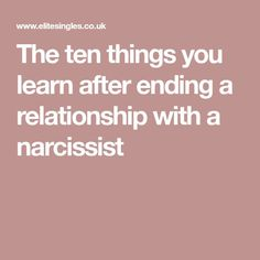 The ten things you learn after ending a relationship with a narcissist