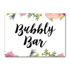 Wedding Sign Pretty Floral - Bubbly Bar - Instant Download Printable - Style 3 - 5x7