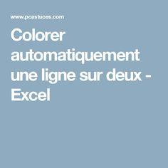 Colorer automatiquement une ligne sur deux - Excel Microsoft Excel, Microsoft Office, Application Telephone, Coaching, Software, Internet, Words, Windows Office, Windows 10