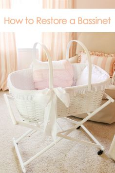 How to restore a family heirloom bassinet! Great resource!