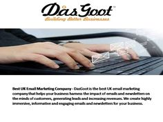 Best UK Email Marketing Company - DasGoot is the best UK email marketing company that helps your business harness the impact of emails and newsletters on the minds of customers, generating leads and increasing revenues. We create highly immersive, informative and engaging emails and newsletters for your business.