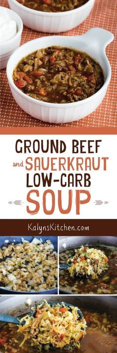 Ground Beef and Sauerkraut Low-Carb Soup is one of my favorites I make every January, and this delicious soup is also Keto, low-glycemic,  gluten-free and South Beach Diet friendly. Don't be afraid of the sauerkraut; it gets sweet and delicious as the soup cooks. [found on KalynsKitchen.com] #GroundBeefSoup #GroundBeefSauerkrautSoup #LowCarbSoup #LowCarbGroundBeefSoup