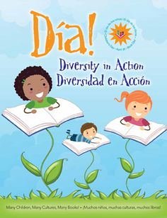 """""""dia! diversity in action, diversidad en acción"""", public & school libraries will celebrate el día de los niños/el día de los libros 4/30/2013, there's a book list  with titles from around the world for children from birth through age 12 & older, many of the books are bilingual, in a variety of different languages, also provides tips for reading with your children in english & spanish"""