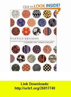 Textile Designs Two Hundred Years of European and American Patterns Organized by Motif, Style, Color, Layout, and Period (9780810925083) Susan Meller, Joost Elffers , ISBN-10: 0810925087  , ISBN-13: 978-0810925083 ,  , tutorials , pdf , ebook , torrent , downloads , rapidshare , filesonic , hotfile , megaupload , fileserve