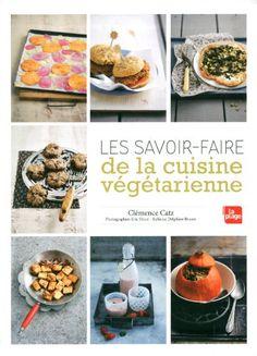 Les savoir-faire de la cuisine végétarienne de Clemence Catz http://www.amazon.fr/dp/2842213319/ref=cm_sw_r_pi_dp_9Jf9ub0GP97QP