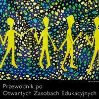 Przewodnik po Otwartych Zasobach Edukacyjnych - Do pobrania - Szkoła z Klasą 2012