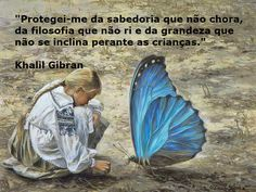 "Casa de Euterpe: ""Protegei-me... - Khalil Gibran"