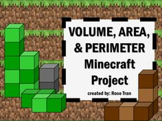 Do your students love Minecraft? Have you been wondering of a way to incorporate Minecraft, Volume, Area, and Perimeter together? Look no further because you've found a fun project-based learning activity that will interest your students! Your students will complete a Minecraft-inspired math project that is related to volume, area, and perimeter.