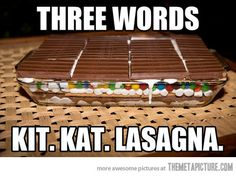 My kind of lasagna…