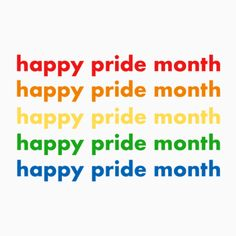 CELEBRATE ALL DAMN MONTH!!! remember those who came before us and make the world better for those after us.