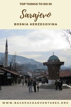 26 Top things to do in Sarajevo Bosnia: a travel guide - Backpack Adventures #Sarajevo #Bosnia #Travel #BackpackAdventures