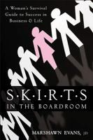 Skirts in the Boardroom: a Woman's Survival Guide to Success in Business and Life, by Marshawn Evans