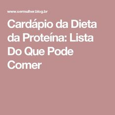 Cardápio da Dieta da Proteína: Lista Do Que Pode Comer