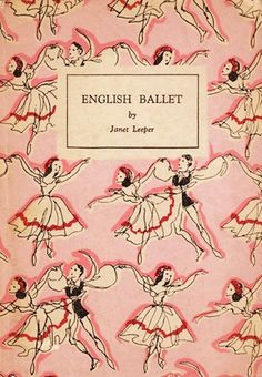 Book cover English Ballet by Janet Leeper | King Penguin edition | Penguin Books Ltd; 2nd edition (1945) | #bookcovers #vintagebooks