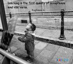 """""""Learning is the first quality of acceptance and vice versa."""" - Raghava. K #KiddieTABagrees #KiddieTAB #thoughts #quotes #learning #education"""