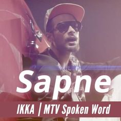 Sapne Lyrics sung by Ikka for Panasonic Mobile MTV Spoken Word. The song tells the life of rappers Ikka. Spoken Word, Latest Movies, Kara, Mtv, Maine, Indie, Singing, Lyrics, Album