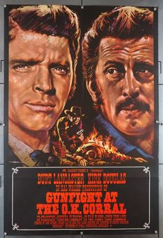 Gunfight at the O. Corral - Burt Lancaster as Wyatt Earp and Kirk Douglas as Doc Holliday Donna Reed, Yvonne De Carlo, Barbara Stanwyck, Cinema Posters, Film Posters, Movie Photo, Photo Book, Lancaster, Movie Posters