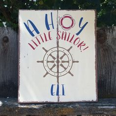 Ahoy Little Sailor- Nautical Nursery Wall Decor- Personalized Nursery woodsign- Babyshower gift- New Baby by CraftingWithMama on Etsy https://www.etsy.com/listing/469821889/ahoy-little-sailor-nautical-nursery-wall