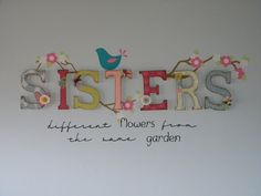 Wood Letters for Girls Room | The SISTERS part is wooden letters that I decorated with all my fun ...