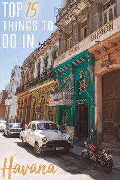 Top 15 Things to Do in Havana!