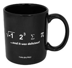 I Ate Some Pie and It Was Delicious Mug-- Perfect For Any Math Nerd!!-- $11.99