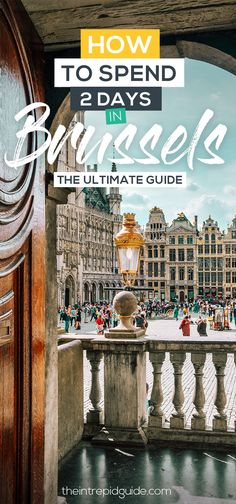 Ultimate Brussels Itinerary: How to Spend 2 days in Brussels – Travel Destinations Europe Destinations, Europe Travel Tips, Travel Guides, Spain Travel, Cool Places To Visit, Places To Go, Les Continents, Voyage Europe, Countries To Visit