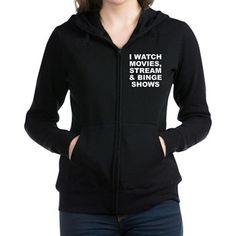 (FRONT) Women's dark color black zip hoodie sweatshirt shirt with I Watch Movies, Stream & Binge Shows theme. The community or subculture that LOVE movies, TV/streaming shows and may sometimes binge them is real, huge, dedicated, knowledgeable and diverse. Available in black, navy blue, charcoal Heather grey; small, medium, large, x-large, 2xlarge for only $53.99. Go to the link to purchase the product and to see other options – http://www.cafepress.com/stMoviesStreamBinge
