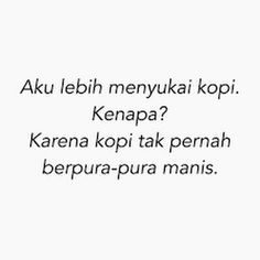 New Quotes Deep Short Love Ideas Quotes Lucu, Cinta Quotes, Quotes Galau, Jokes Quotes, New Quotes, Inspirational Quotes, Motivational, Good Happy Quotes, Smile Quotes