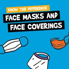 Learn the difference between a face mask and a face coverings