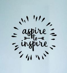Inspirational Decal / Motivational Decor / Inspirational Decor / Aspire to Inspire / Office Decal / Office Decor / Large Wall Decal Lds Quotes, Girl Quotes, Inspirational Quotes, Disney Vacation Shirts, Disney Shirts For Men, Large Wall Decals, Yoga Decor, Spirit Science, Star Wars Poster