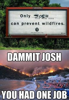 Josh, I'm very disappointed in you
