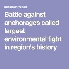 Battle against anchorages called largest environmental fight in region's history
