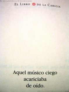 """""""Aquél músico ciego acariciaba de oído"""""""