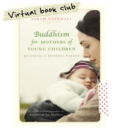 Pinner said: I'm not a buddhist but this book has been the best parenting book I've read.  It's really helping me to become a more patient and present mom.