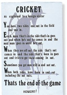 The rules of CRICKET are so easy to understand they can be written on a tea towel. Sports motivation, inspiration, tools coaching tips and advice. Guidance, tutorials and how to's for coaches and trainers One Day Cricket, Test Cricket, Cricket Bat, Cricket Sport, Cricket Quotes, Cricket Games, Just A Game, Sport Quotes, Sport Motivation