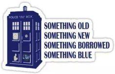 Something Old, Something New, Something Borrowed, Something Blue - Dr Who (Tardis)