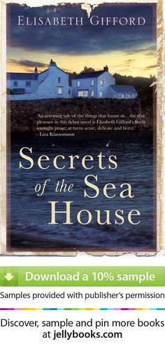 'Secrets of the Sea House' by Elisabeth Gifford - Ruth and Michael buy the grand but dilapidated building and begin to turn it into a home for the family they hope to have. Their dreams are marred by a shocking discovery. The tiny bones of a baby are buried beneath the house; the child's fragile legs are fused together - a mermaid child. Who buried the bones? And why? Ruth needs to solve the mystery of her new home - but the answers to her questions may lie in her own past.