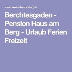Berchtesgaden - Pension Haus am Berg - Urlaub Ferien Freizeit