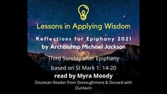 News: Lessons in Applying Wisdom: In the third of his short reflections for Epiphany 2021, Archbishop Michael Jackson looks at St Mark 1:… Michael Jackson One, Gospel Reading, Church Of Ireland, First Sunday, Secret Law Of Attraction, The Rev, Epiphany, Jesus Quotes, Reflection